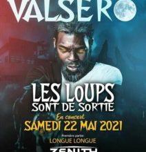 Valsero en Concert au Zenith de Paris le 22 Mai 2021