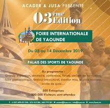Troisième édition de la foire internationale de Yaoundé (FIYAO)
